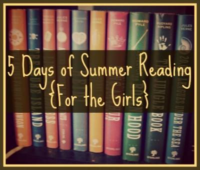 5 Days of Summer Reading {For the Girls} @ Walking in High Cotton {www.walkinginhighcotton.net}