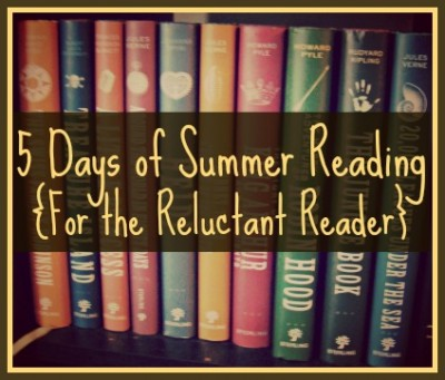 5 Days of Summer Reading {For the Reluctant Reader} @ Walking in High Cotton {www.walkinginhighcotton.net}